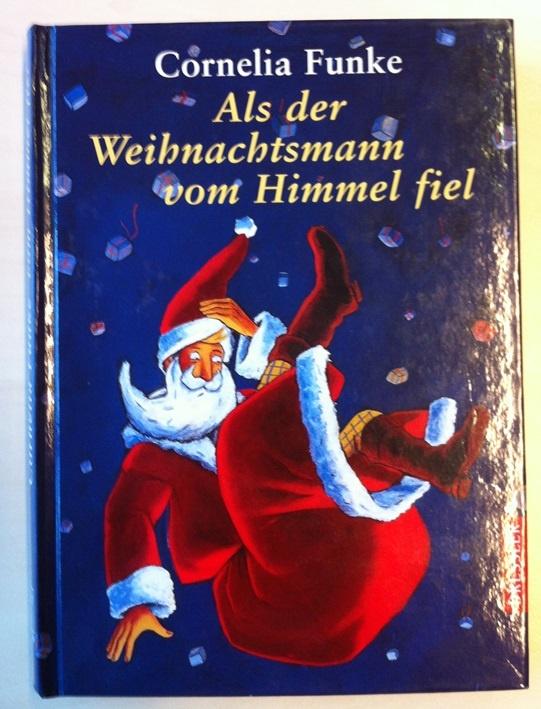 Als der Weihnachtsmann vom Himmel fiel von Cornelia Funke