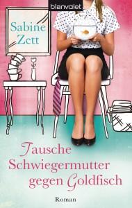 Tausche Schwiegermutter gegen Goldfisch von Sabine Zett