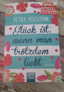 Glück ist, wenn man trotzdem liebt von Petra Hülsmann erschienen im Bastei Lübbe Verlag