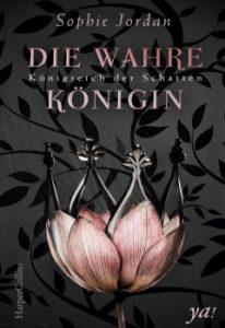 Die wahre Koenigin von Sophie Jordan erschienen im Harper Collins Germany ya! Verlag