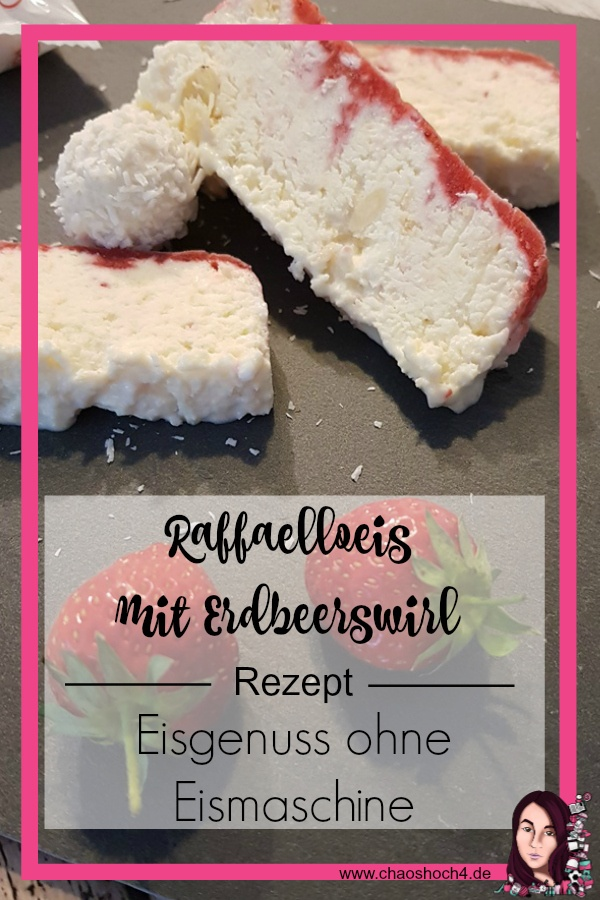 Raffaelloeis mit Erdbeerswirl Chaoshoch4 Pinterest Rezept Pin
