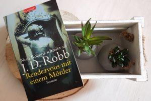 Rendezvous mit einem Mörder von J.D. Robb alias Nora Roberts aus dem Blanvalet Verlag