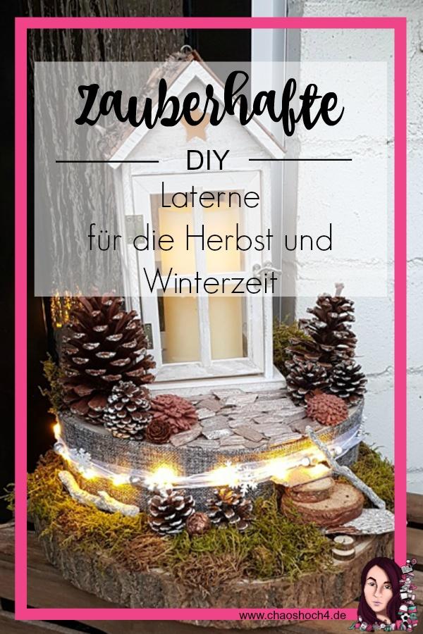 Zauberhafte DIY Laterne fuer die Herbst und Winterzeit