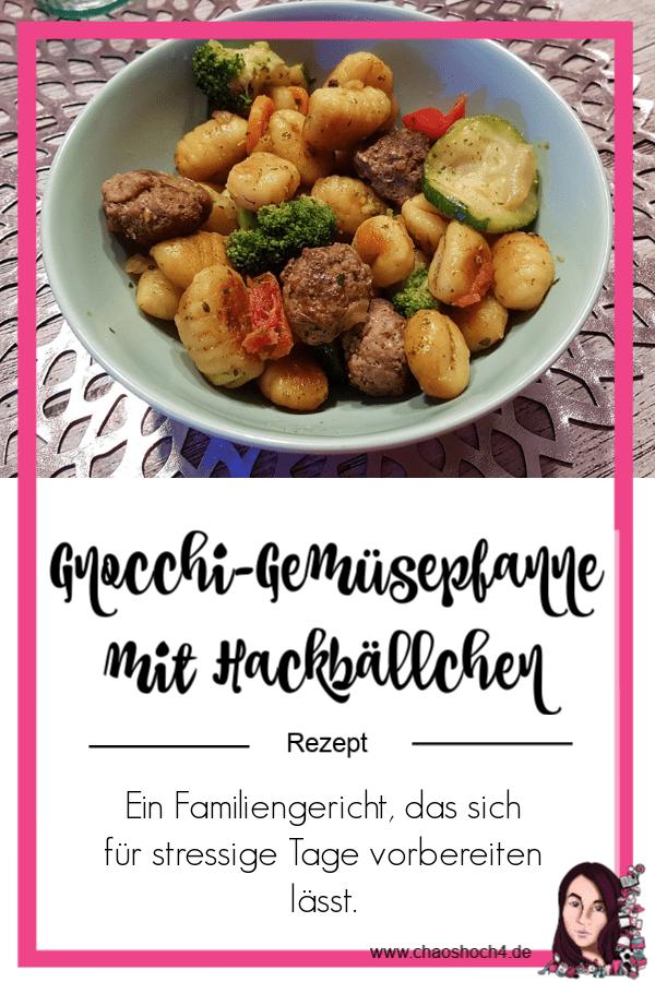 Gnocchi Gemuesepfanne mit Hackbällchen ein Rezept fuer die ganze Familie von Chaoshoch4